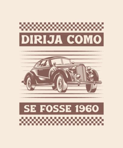 T-Shirt Design Maker for Vintage Car Enthusiasts With a Portuguese Quote 4102c-el1