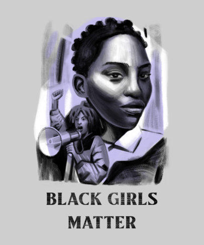 Illustrated T-Shirt Design Creator with a Black Girls Matters Protest 4442c