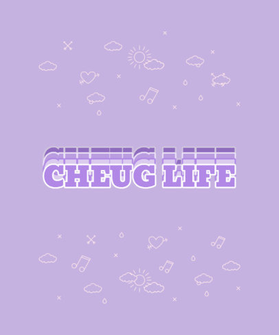 Quote T-Shirt Design Maker for Cheugs Featuring a Trendy Aesthetic 3997h