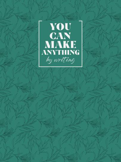 Notebook Cover Maker Featuring a Quote and Botanical Illustrations 4390a-el1