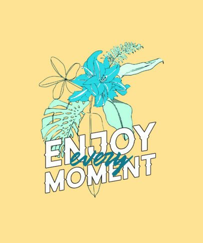 T-Shirt Design Creator Featuring Tropical Flowers and an Optimistic Quote 606c-el1