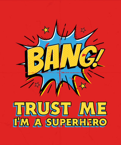 T-Shirt Design Template with a Fun Superhero-Themed Quote 3462e