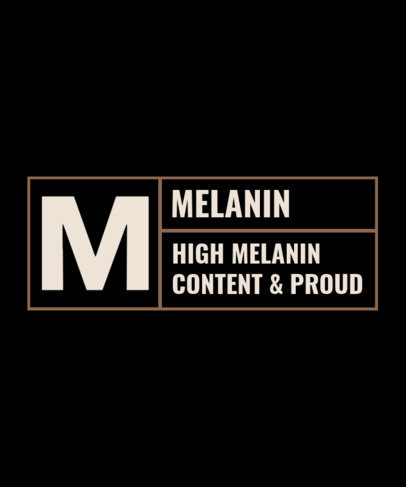 T-Shirt Design Maker with a Melanin-Pride Quote Inspired by a Content Rating 3336h-3501