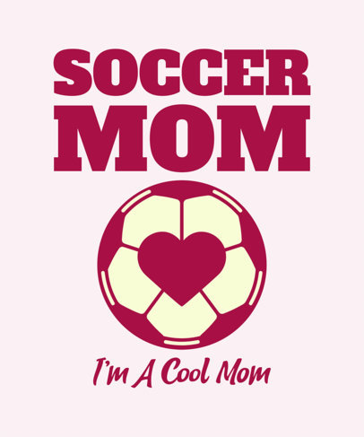 Soccer-Themed T-Shirt Design Maker for a Cool Mom 3516