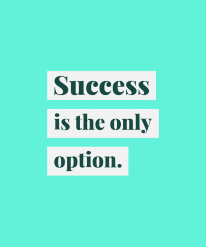 T-Shirt Design Template Featuring a Quote on Success 3510m