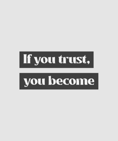 Monochromatic T-Shirt Design Maker Featuring a Quote on Trust 3510f