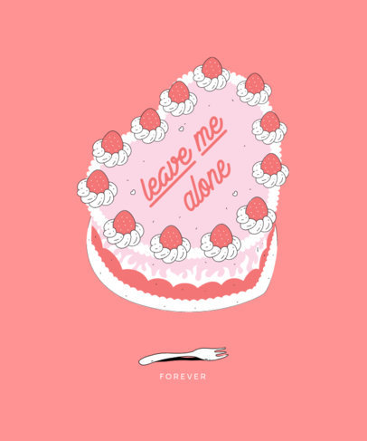 T-Shirt Design Template Featuring Cakes with Sarcastic Messages 3569