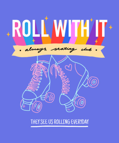 T-Shirt Design Maker Featuring Roller Skating-Themed Quotes and Fun Graphics 3629c